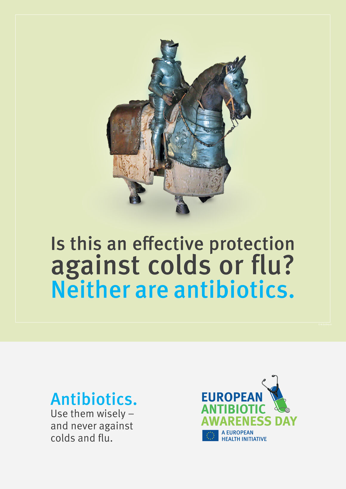 Poster: Antibiotics.    Use them wisely –    and never against colds and flu.